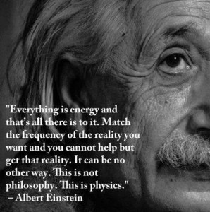 Everything is energy. Match the right frequency and you have made your reality.